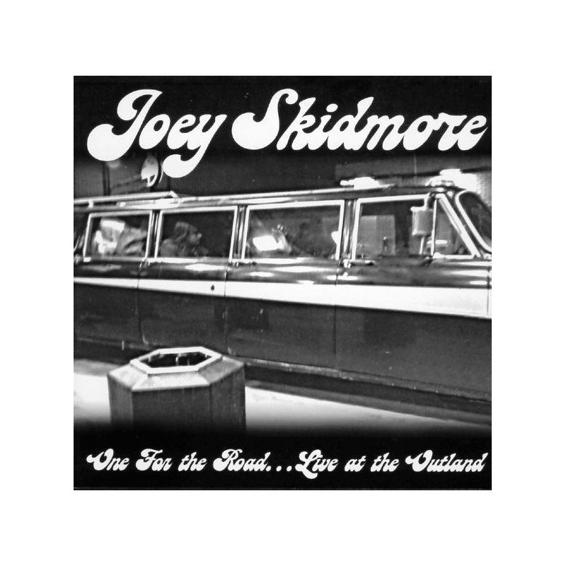 Joey SKIDMORE : One for the road... Live at the Outland - RUE 010