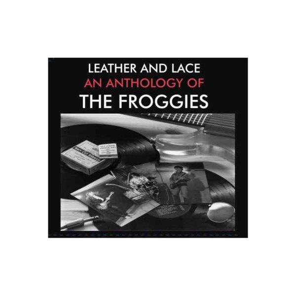 The FROGGIES - Leather and lace - An anthology of the Froggies - RUE 020