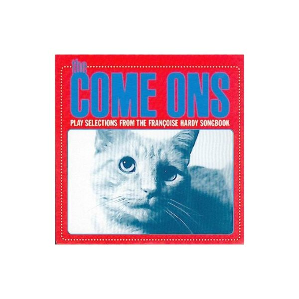 The COME ONS - Play selections from the Francoise Hardy songbook