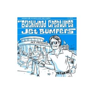 The BACKWOOD CREATURES – JET BUMPERS – Split EP