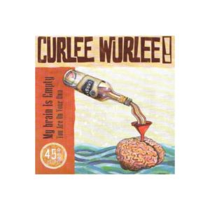 CURLEE WURLEE – My brain is empty