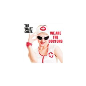 The WAISTCOATS – We are the doctors