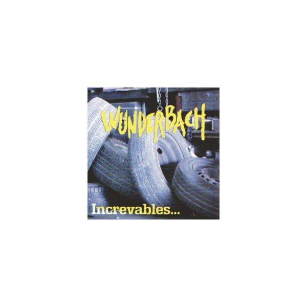 WUNDERBACH - Increvables...