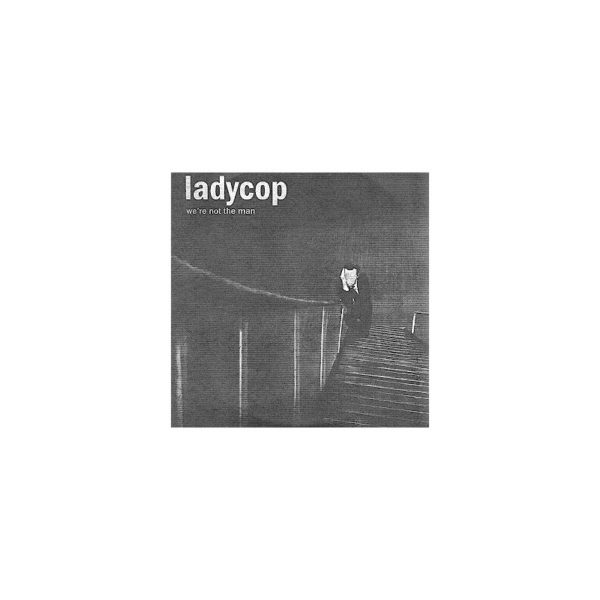 LADYCOP - We're not the man