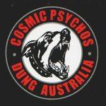 COSMIC PSYCHOS – Dung Australia