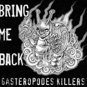 GASTEROPODES KILLERS – Bring me back
