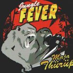 JUNGLE FEVER – Maja Thürüp