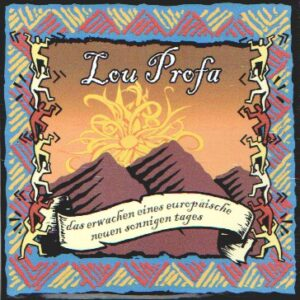 Lou PROFA – Das erwachen eines europäische neuen sonnigen tages – CD