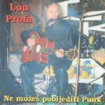 Lou PROFA – Ne mozes pobijediti punk – CD