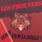 Les PROUTERS – Tout dans le rouge