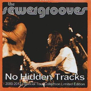 The SEWERGROOVES – No hidden tracks