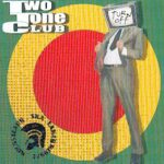 TWO TONE CLUB : Turn off – CD