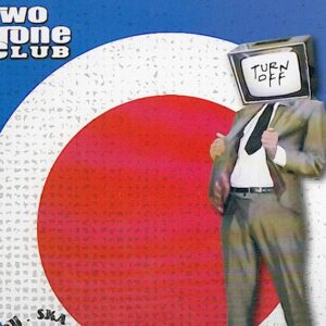 TWO TONE CLUB – Turn off – LP